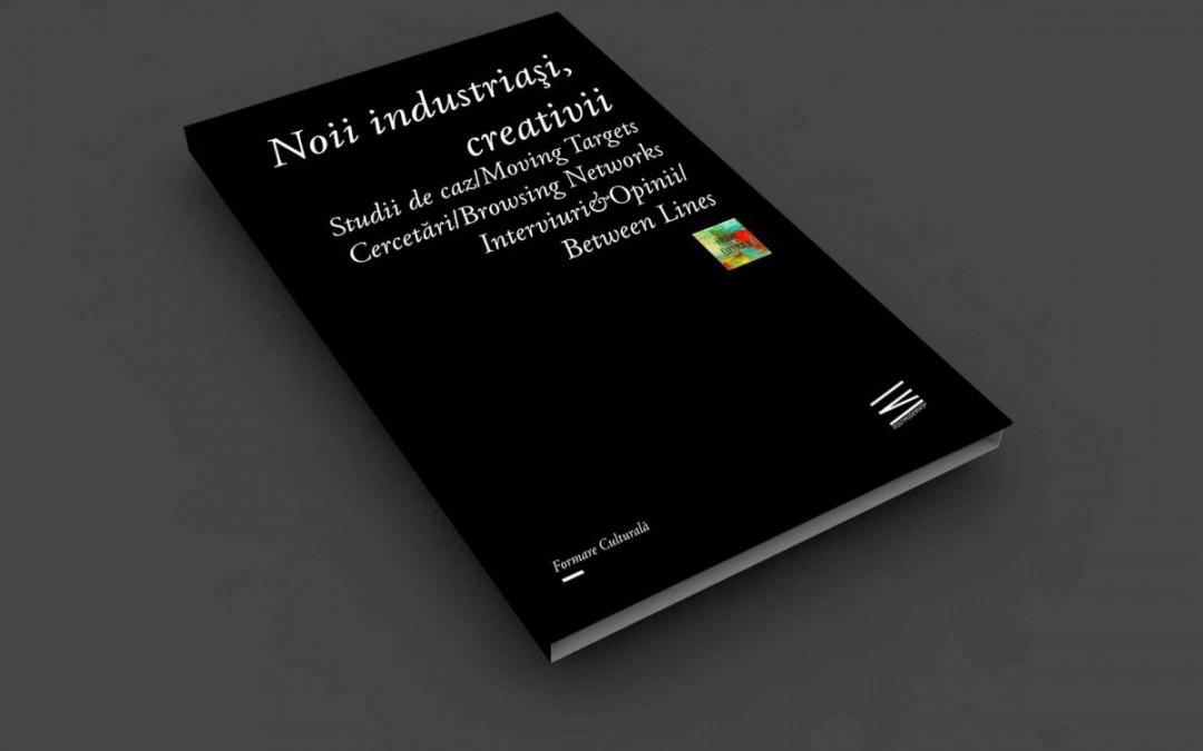 Noii industriasi, creativii – o carte marca Formare Culturală