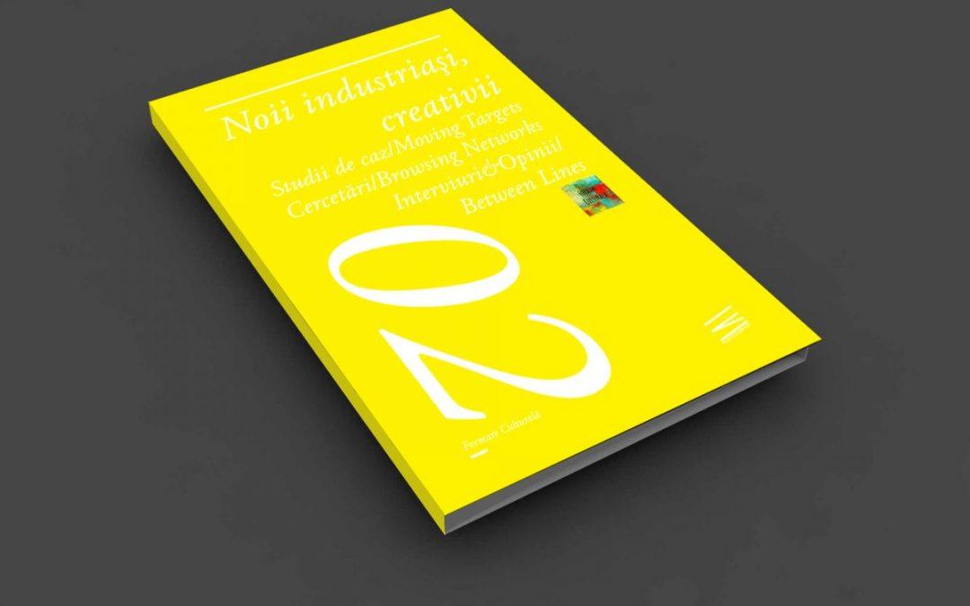 Apare volumul 2 din Noii industriași, creativii @ Formare Culturală