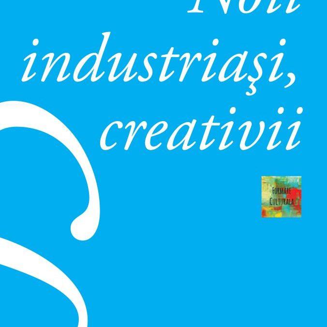 Pregătim volumul 3 – Noii industriași, creativii
